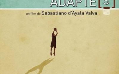 Ciné-Soleil présente : ADAPTE[S], un film de Sebastiano d'Ayala Valva